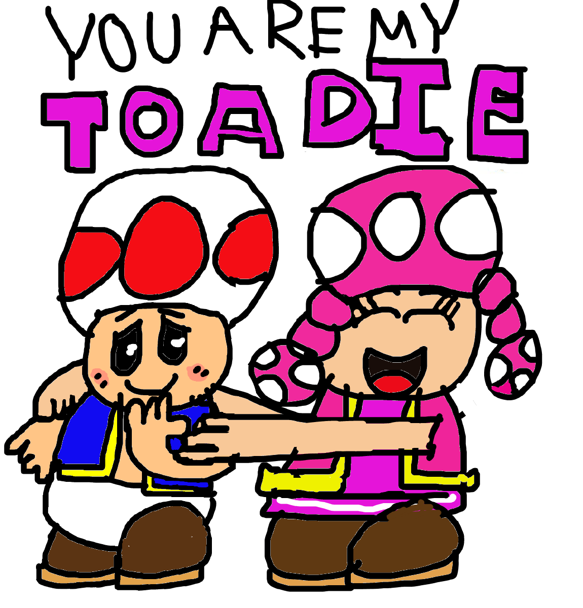 Toad X Toadette - You Are My Toadie by Dariusman143