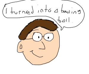 Peter Griffin Thinks He Is A Bowling Ball by Dariusman143