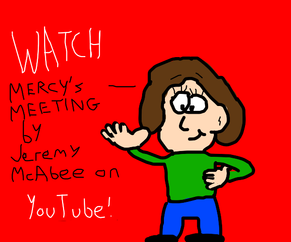 Mercy's Meeting is on YouTube by Dariusman143