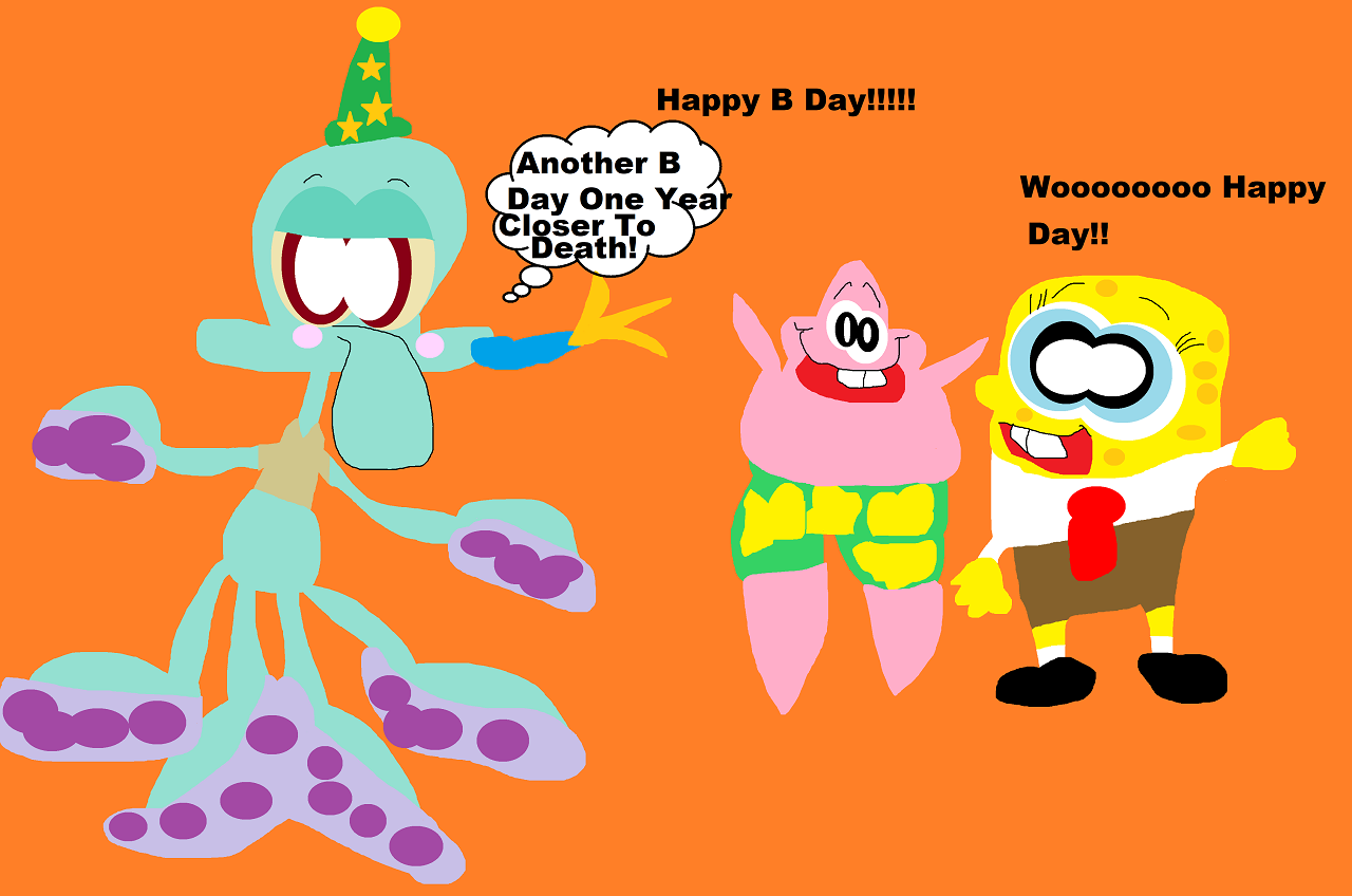 Another B Day One Year Closer To Death  Squidward's VA B Day by Falconlobo