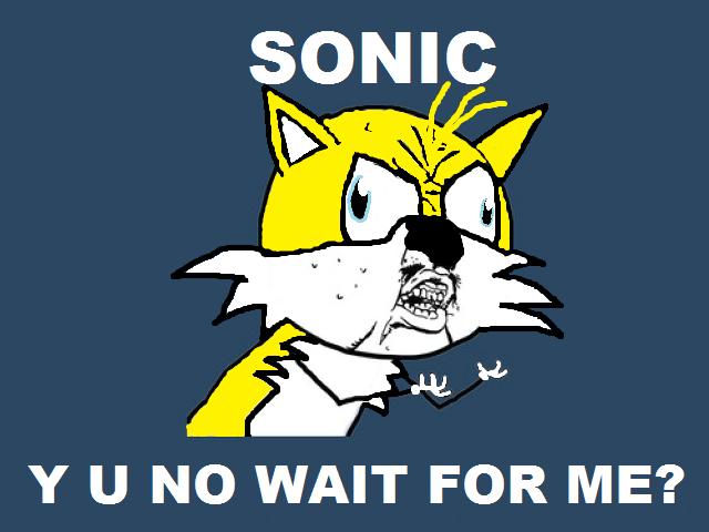 Y U NO...Tails by Frankthehedgehog