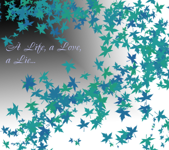A Life, A Love, A Lie by hayly125