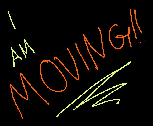 I AM MOVING by kyles_girl