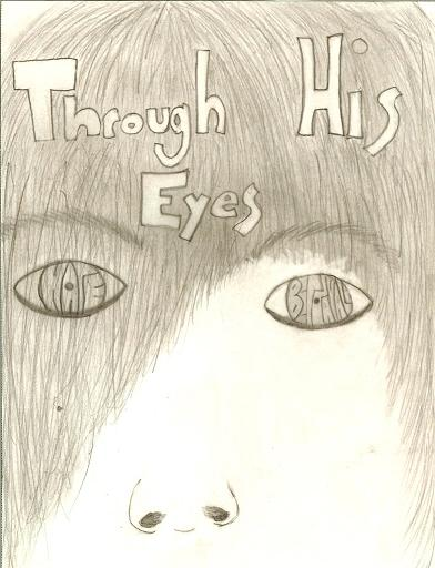 Through his eyes by lostinlove2222