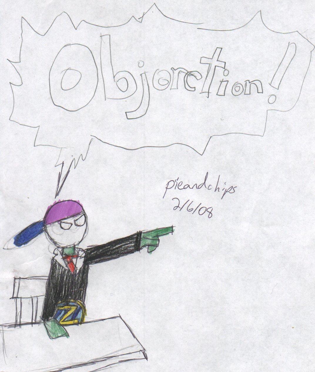 OBJORCTION!!! by pieandchips666