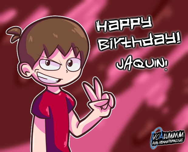 Happy Birthday Jaquin! (late) by StickBlueAnimated