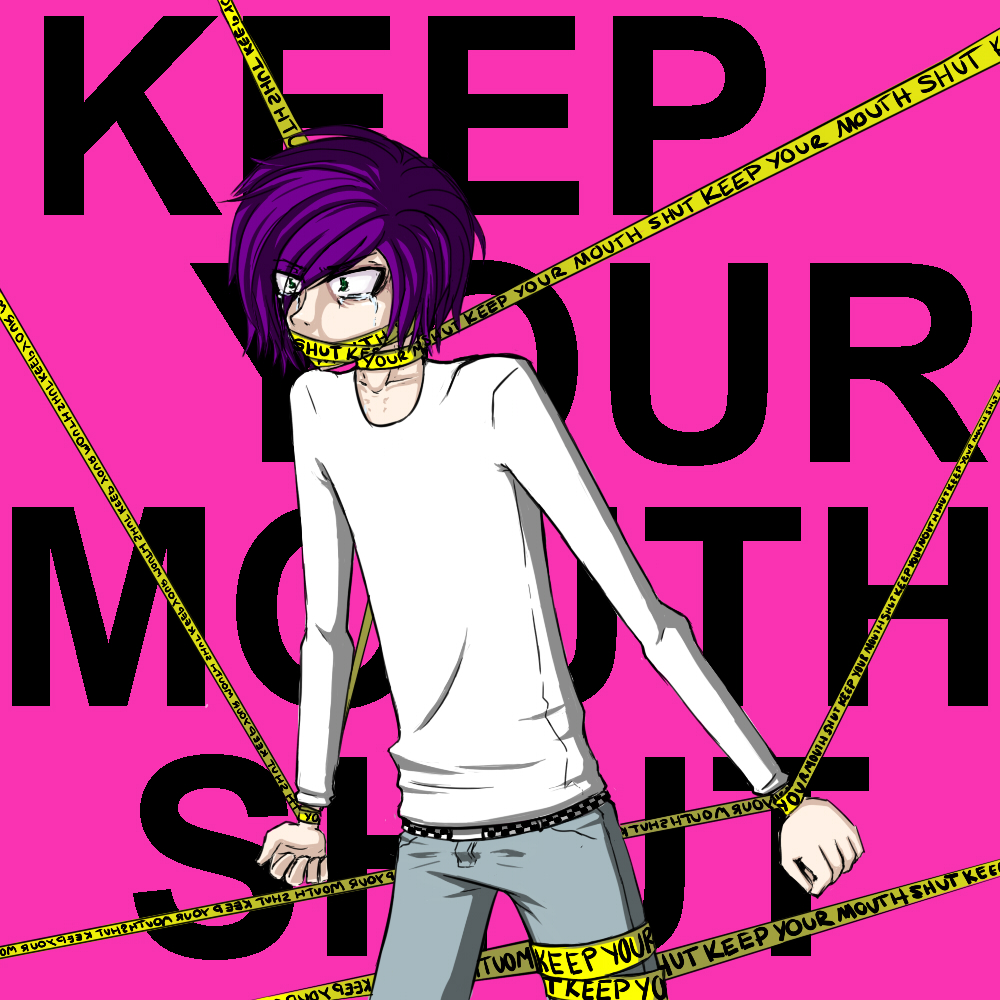 KEEPYOURMOUTHSHUT by sickTrepiddation